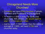 chicagoland needs more churches