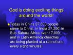 god is doing exciting things around the world