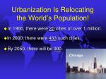 urbanization is relocating the world s population