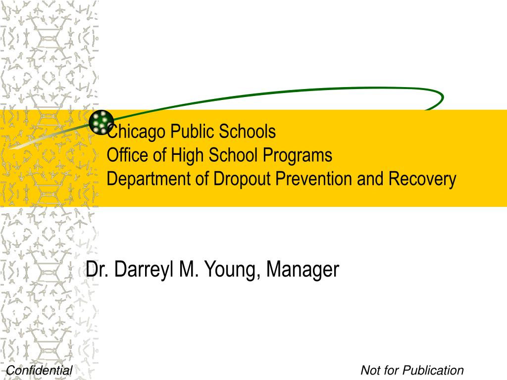 chicago public schools office of high school programs department of dropout prevention and recovery l.