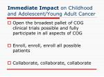 immediate impact on childhood and adolescent young adult cancer