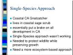 single species approach