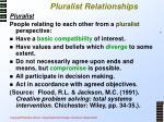 pluralist relationships