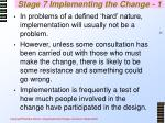 stage 7 implementing the change 1