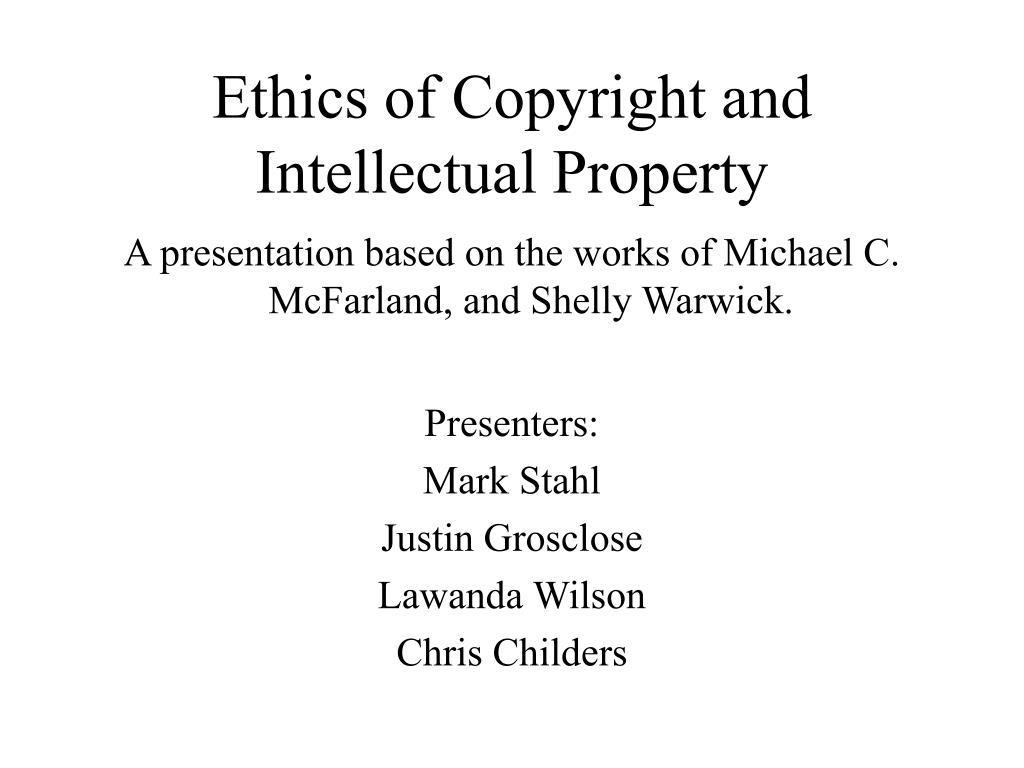 ethics of copyright and intellectual property l.
