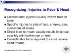 recognizing injuries to face head