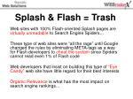 splash flash trash