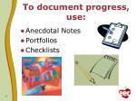 to document progress use