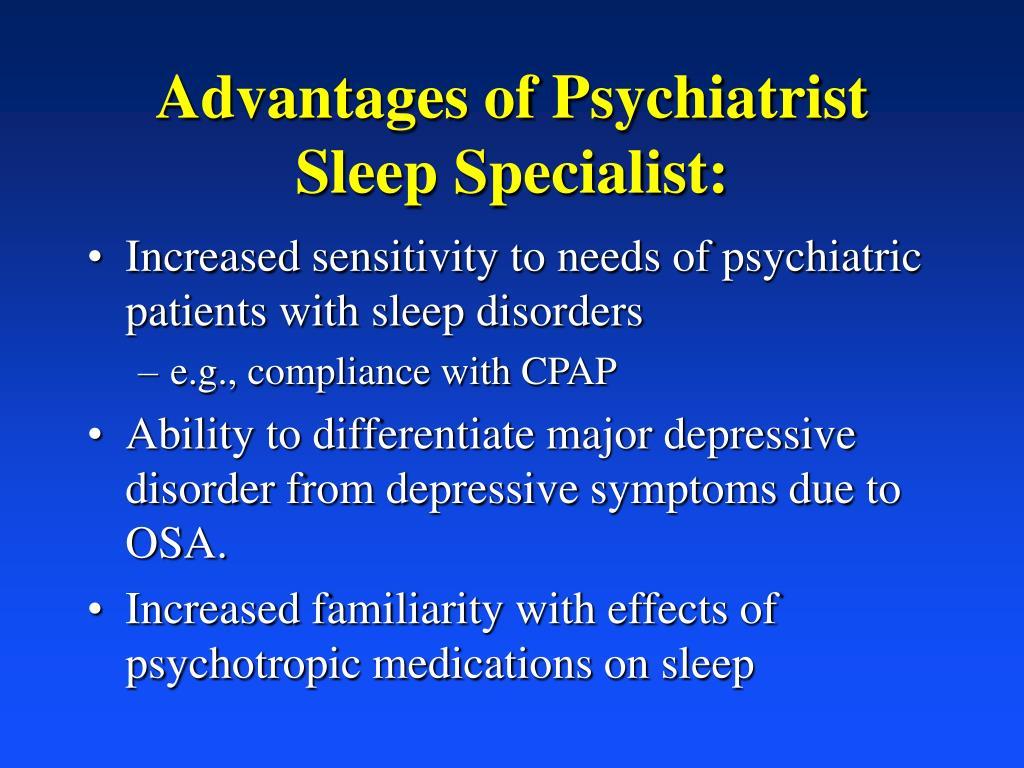 Advantages of Psychiatrist Sleep Specialist: