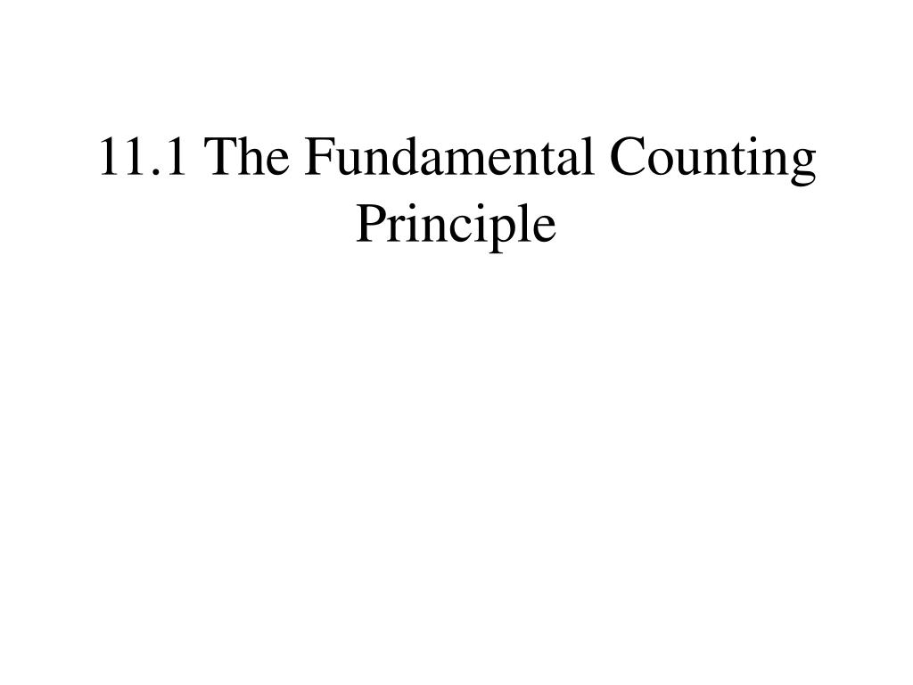 11 1 the fundamental counting principle l.