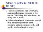 adena complex c 1000 bc ad 100
