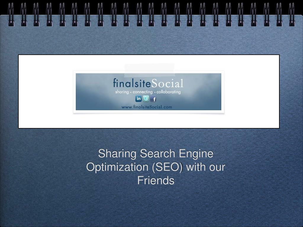 Sharing Search Engine Optimization (SEO) with our Friends