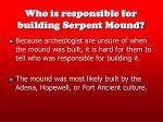 who is responsible for building serpent mound