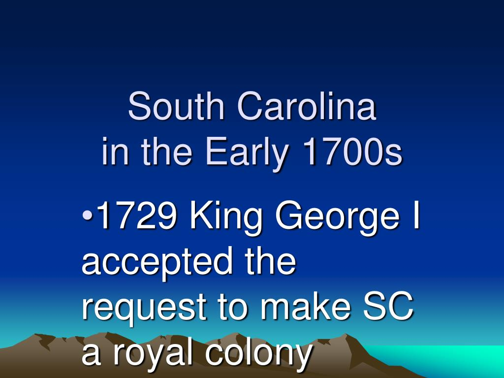 south carolina in the early 1700s l.