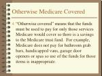 otherwise medicare covered