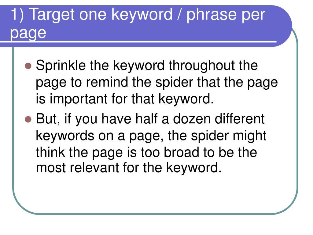 1) Target one keyword / phrase per page