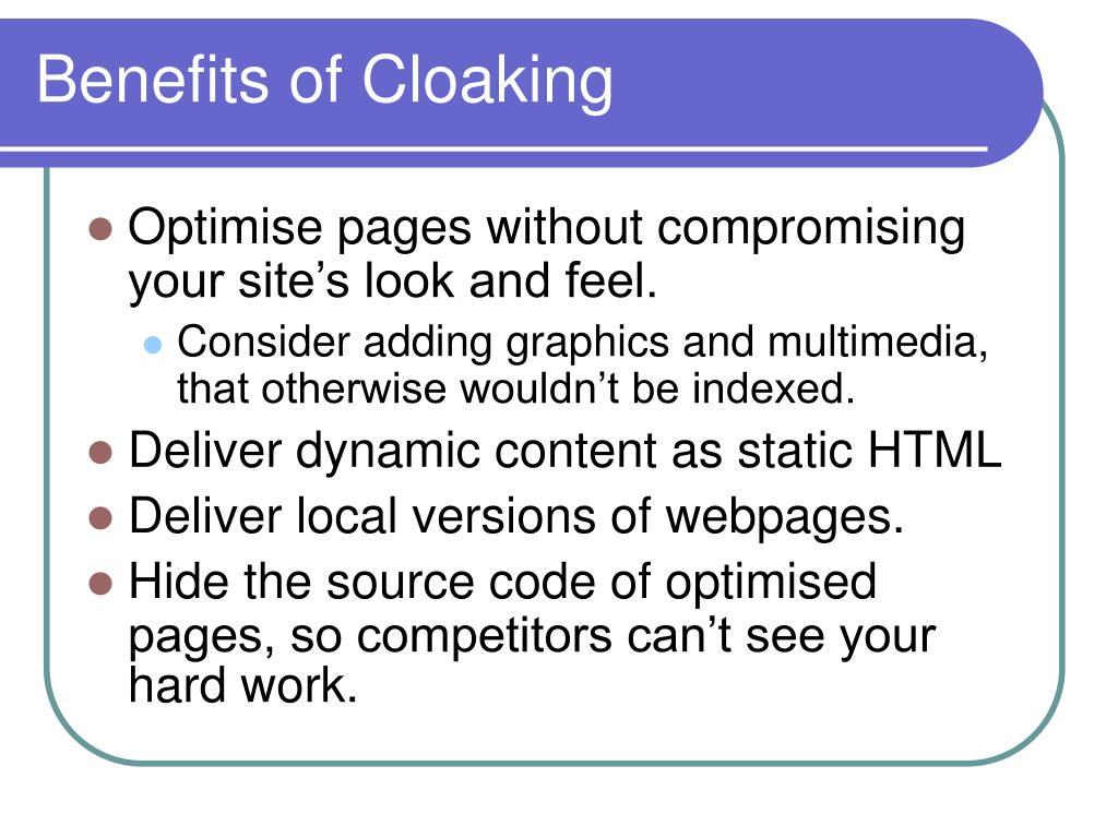Benefits of Cloaking