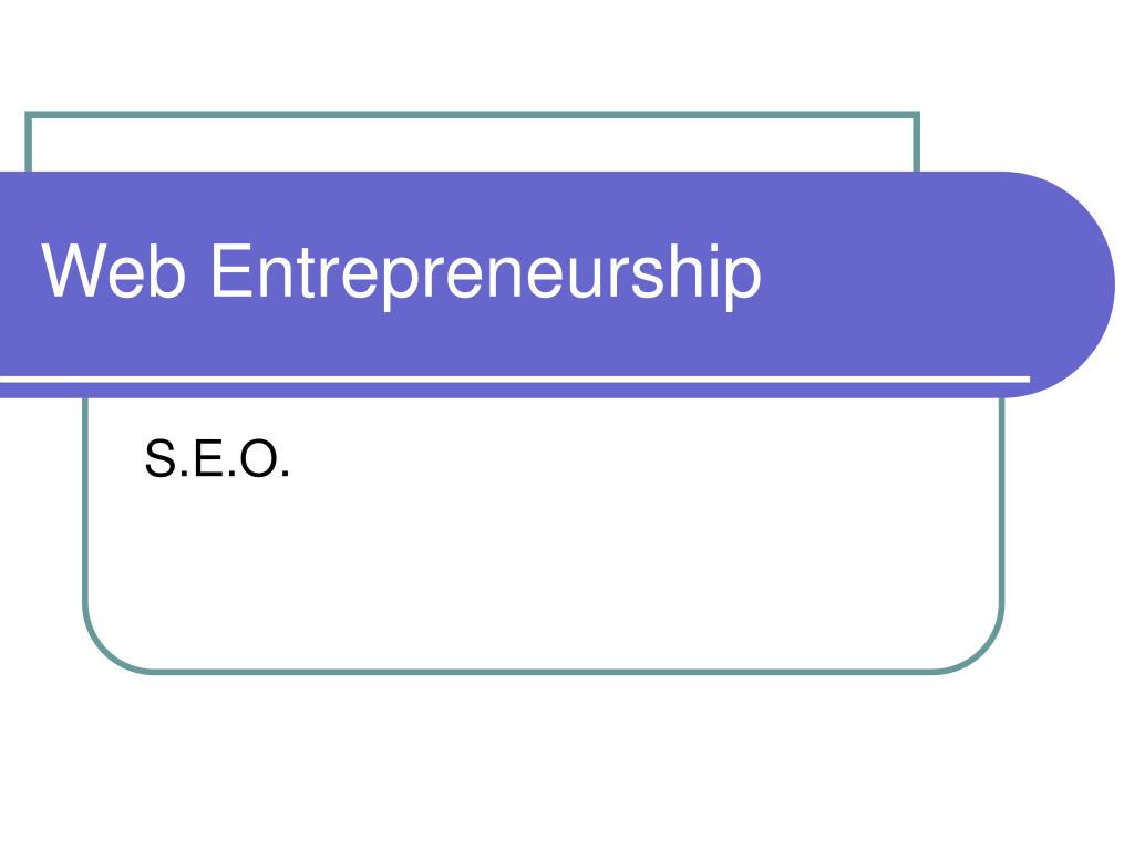web entrepreneurship l.