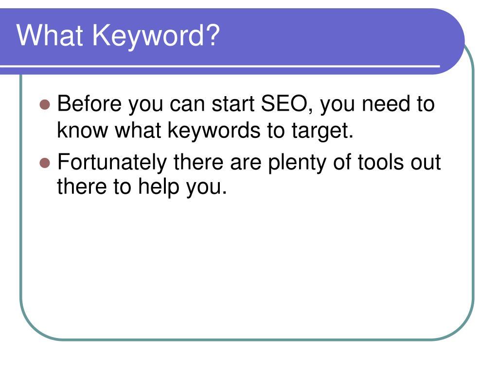 What Keyword?