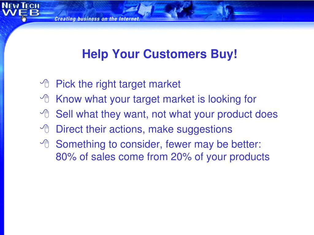 Help Your Customers Buy!