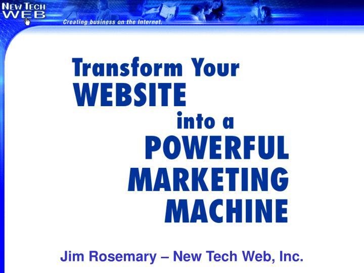 Jim Rosemary – New Tech Web, Inc.