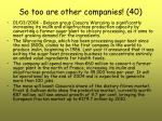 so too are other companies 40