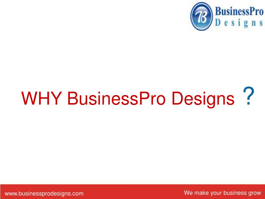WHY BusinessPro Designs