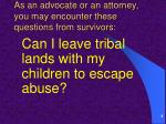 as an advocate or an attorney you may encounter these questions from survivors