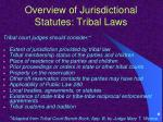 overview of jurisdictional statutes tribal laws17
