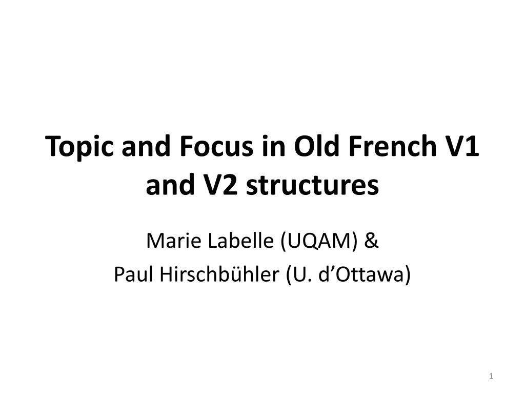 topic and focus in old french v1 and v2 structures l.