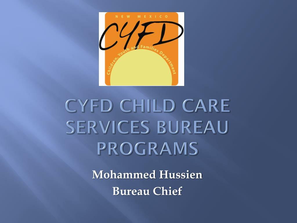 PPT - CYFD Child Care Services Bureau Programs PowerPoint