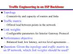 traffic engineering in an isp backbone