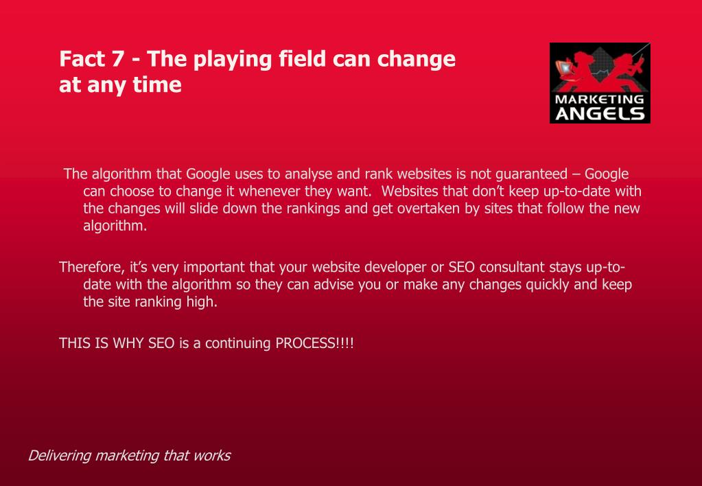 Fact 7 - The playing field can change