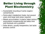 better living through plant biochemistry