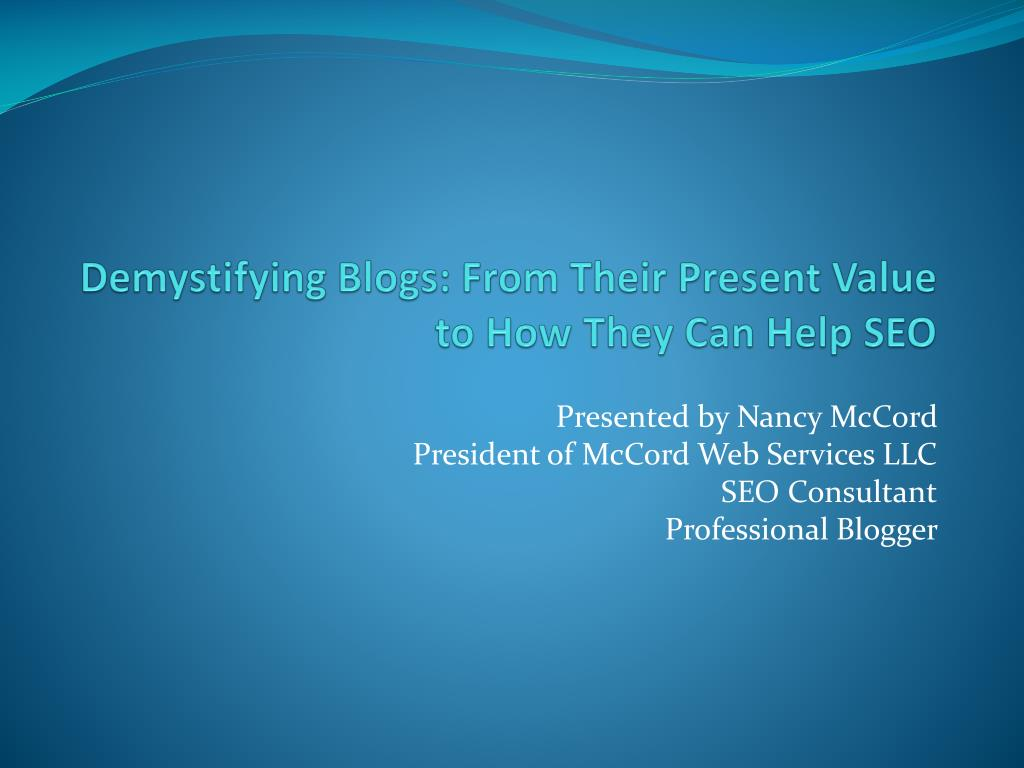 demystifying blogs from their present value to how they can help seo l.