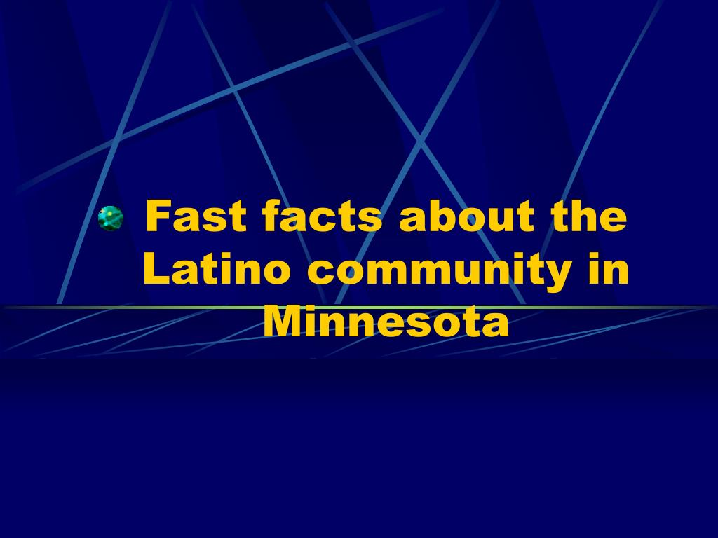 fast facts about the latino community in minnesota l.