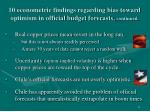 10 econometric findings regarding bias toward optimism in official budget forecasts continued