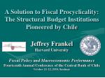 a solution to fiscal procyclicality the structural budget institutions pioneered by chile