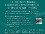 ten econometric findings regarding bias toward optimism in official budget forecasts