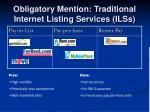 obligatory mention traditional internet listing services ilss