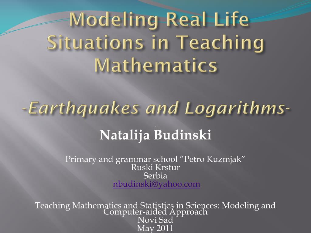 modeling real life situations in teaching mathematics earthquakes and logarithms l.