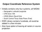 output coordinate reference system