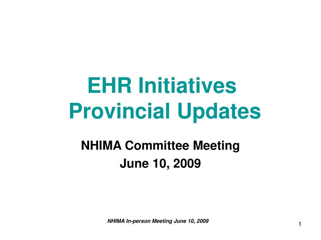 ehr initiatives provincial updates l.