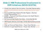 slide 2 him professional involvement in ehr initiatives nova scotia