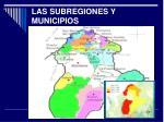las subregiones y municipios