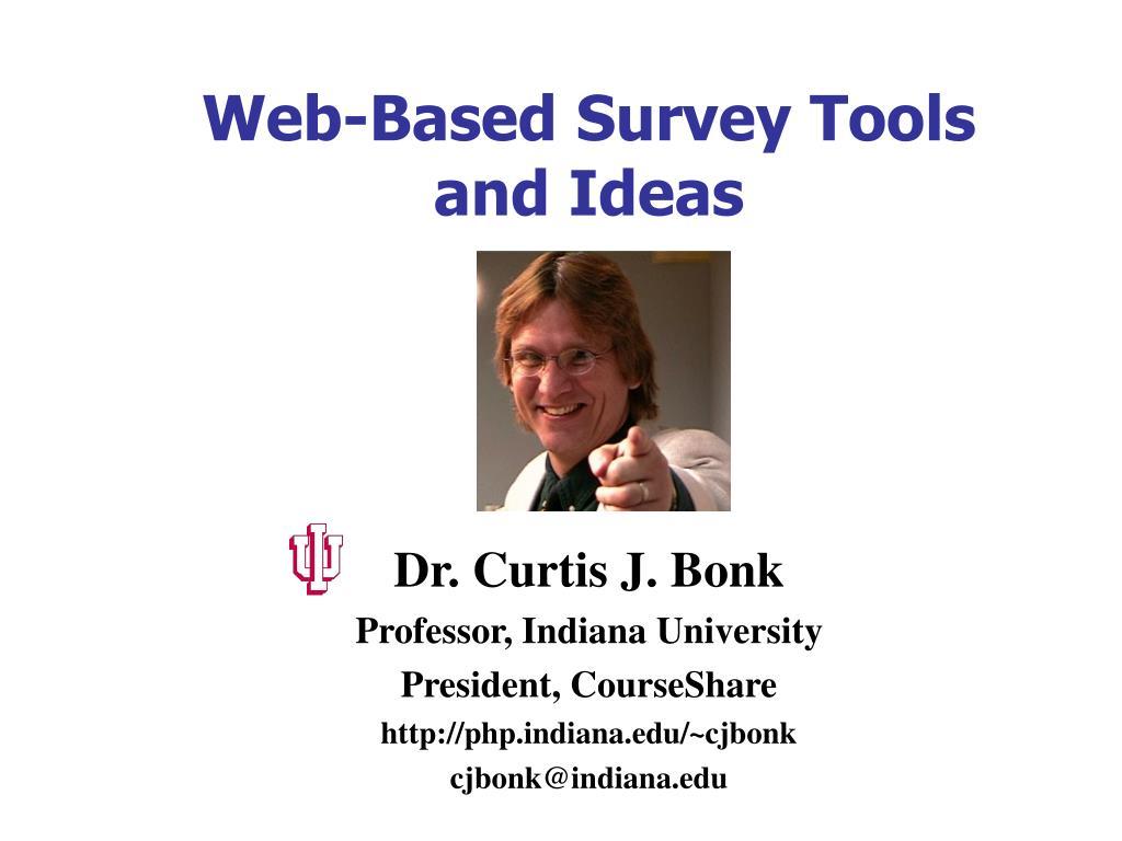 Web-Based Survey Tools and Ideas