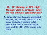 q if planning an ifr flight through class g airspace what are the altitude considerations