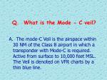 q what is the mode c veil