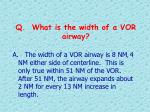 q what is the width of a vor airway