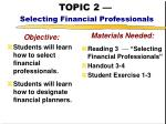 topic 2 selecting financial professionals